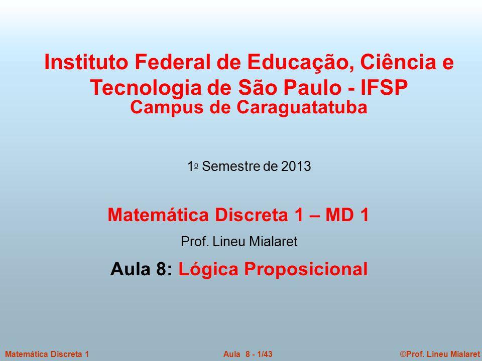 Matemática Discreta 1 – MD 1 Aula 8: Lógica Proposicional