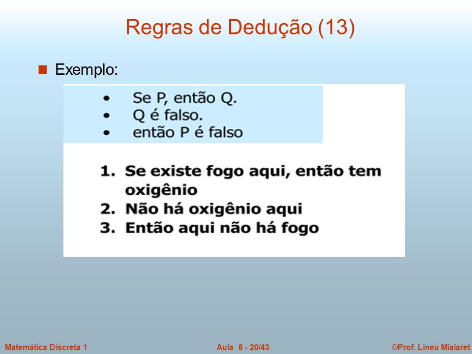 Regras de Dedução (13) Exemplo:
