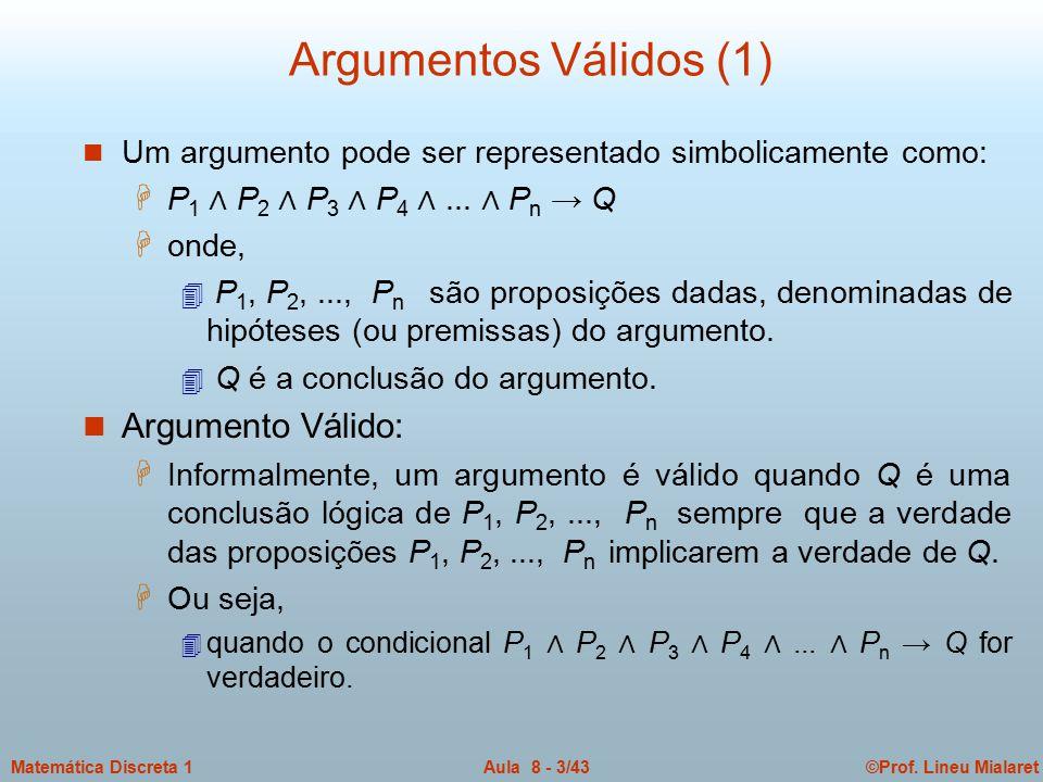 Argumentos Válidos (1) Argumento Válido: