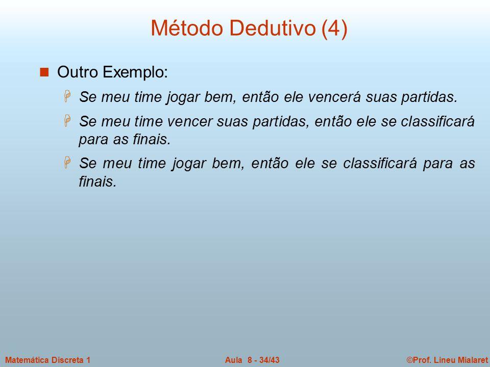 Método Dedutivo (4) Outro Exemplo: