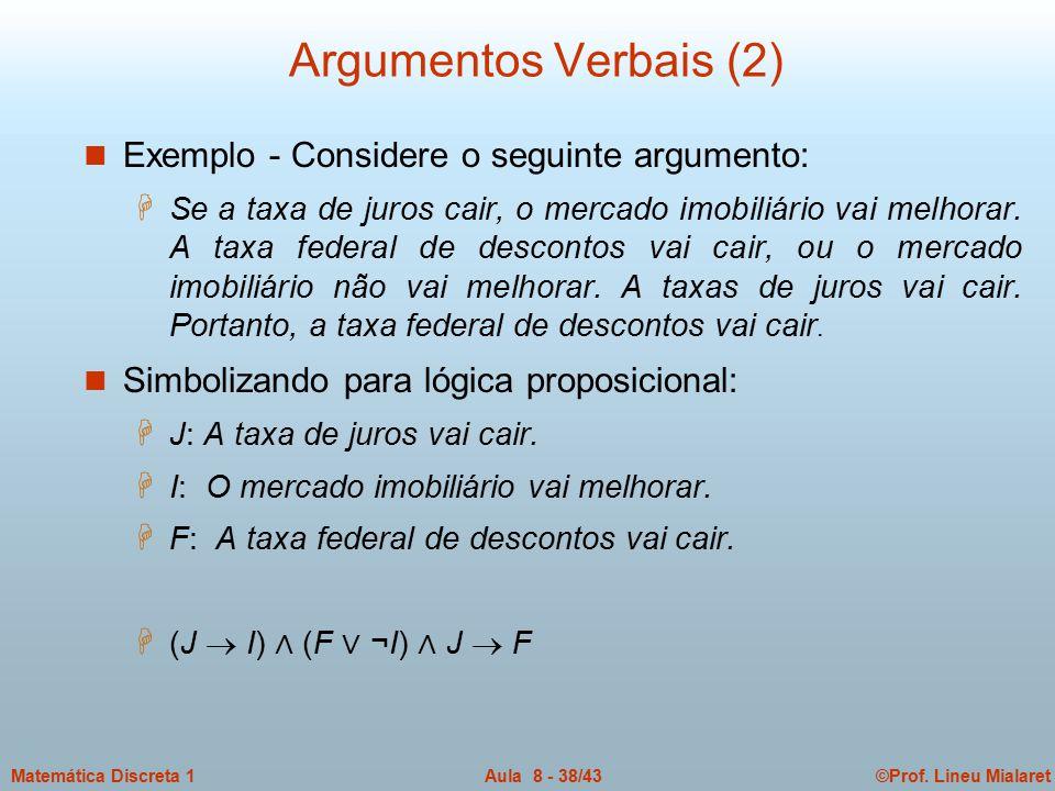 Argumentos Verbais (2) Exemplo - Considere o seguinte argumento:
