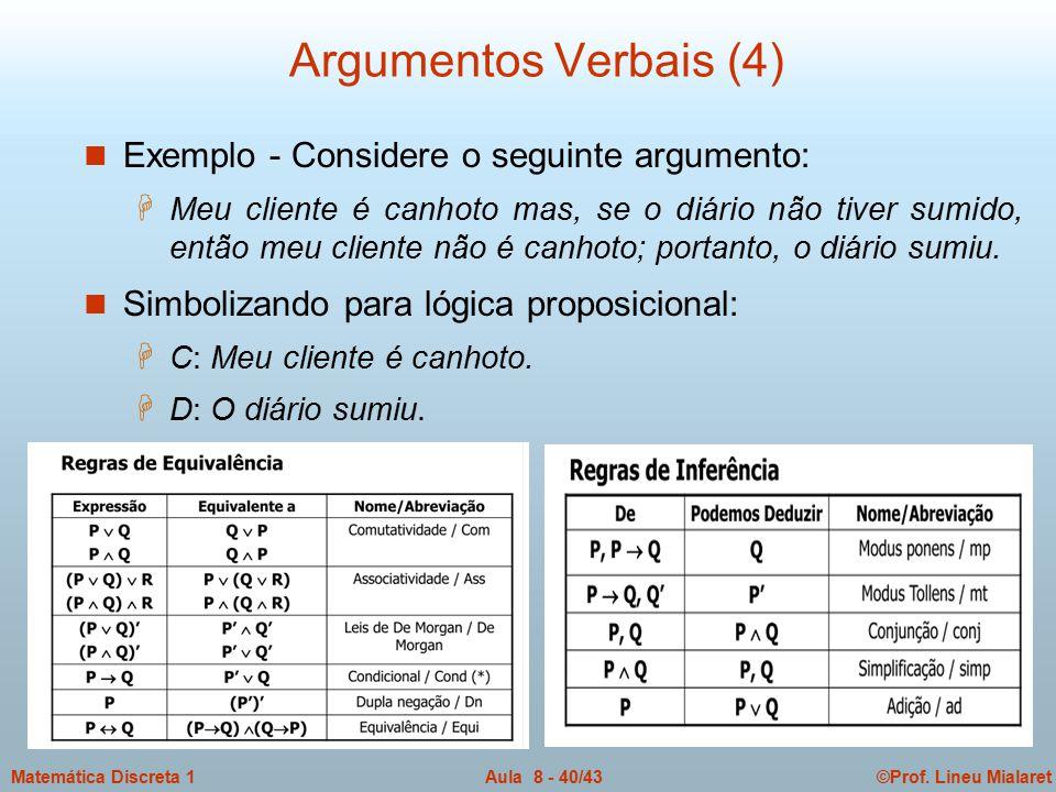 Argumentos Verbais (4) Exemplo - Considere o seguinte argumento: