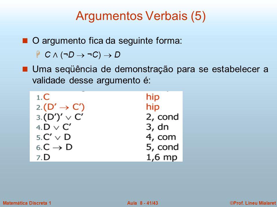 Argumentos Verbais (5) O argumento fica da seguinte forma: