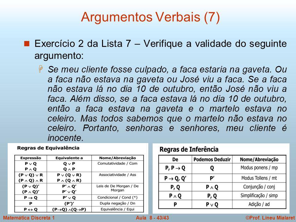 Argumentos Verbais (7) Exercício 2 da Lista 7 – Verifique a validade do seguinte argumento: