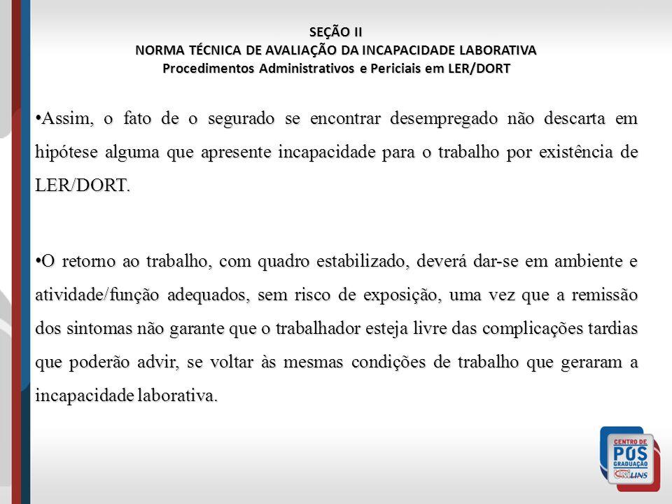 SEÇÃO II NORMA TÉCNICA DE AVALIAÇÃO DA INCAPACIDADE LABORATIVA. Procedimentos Administrativos e Periciais em LER/DORT.