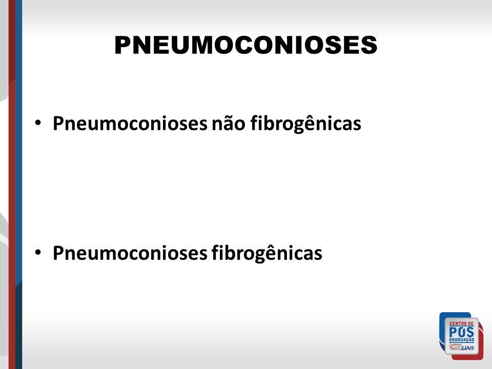 PNEUMOCONIOSES Pneumoconioses não fibrogênicas
