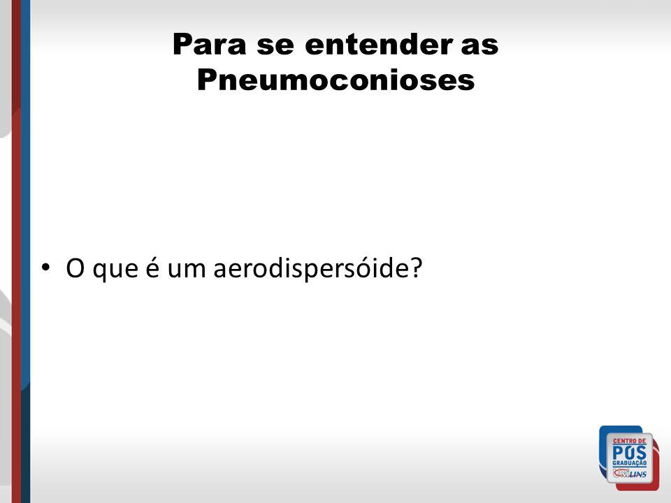 Para se entender as Pneumoconioses