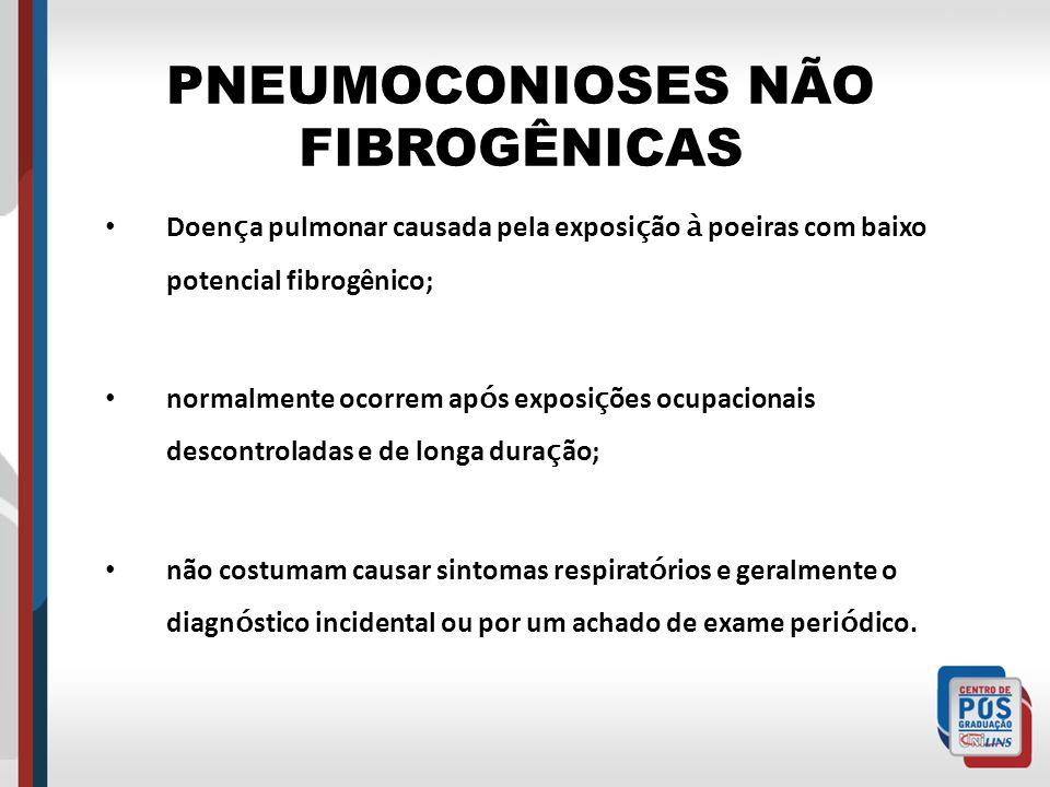 PNEUMOCONIOSES NÃO FIBROGÊNICAS
