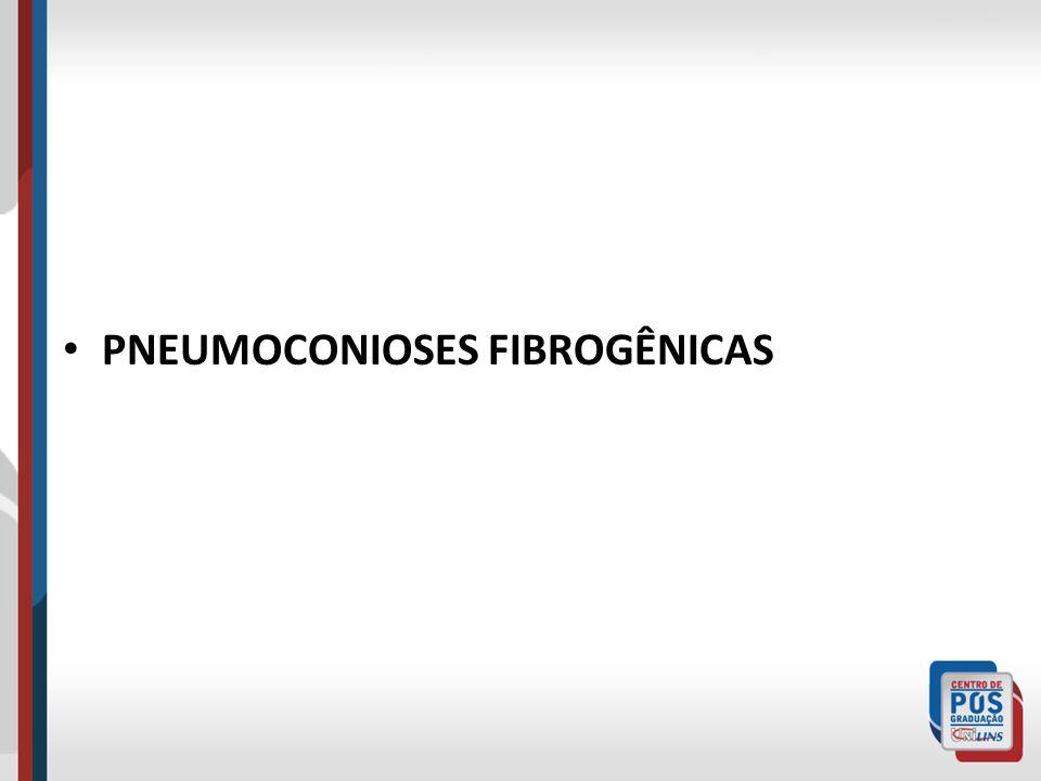 PNEUMOCONIOSES FIBROGÊNICAS