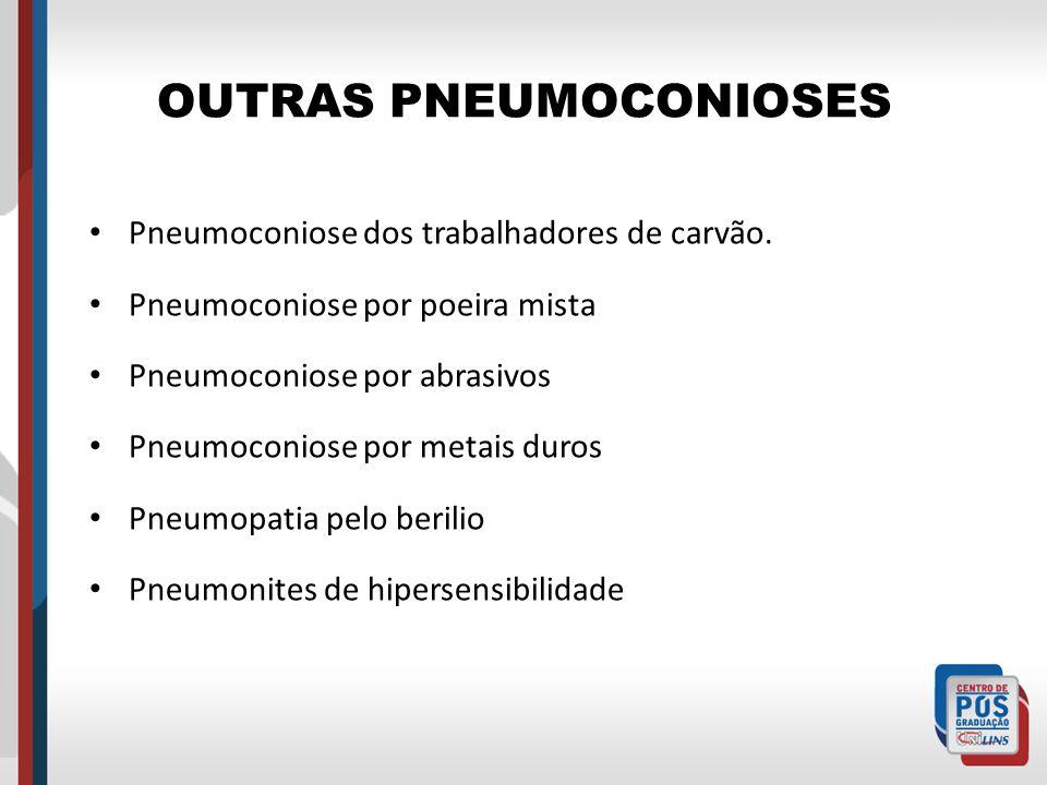 OUTRAS PNEUMOCONIOSES