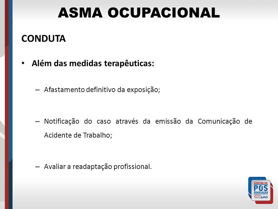ASMA OCUPACIONAL CONDUTA Além das medidas terapêuticas: