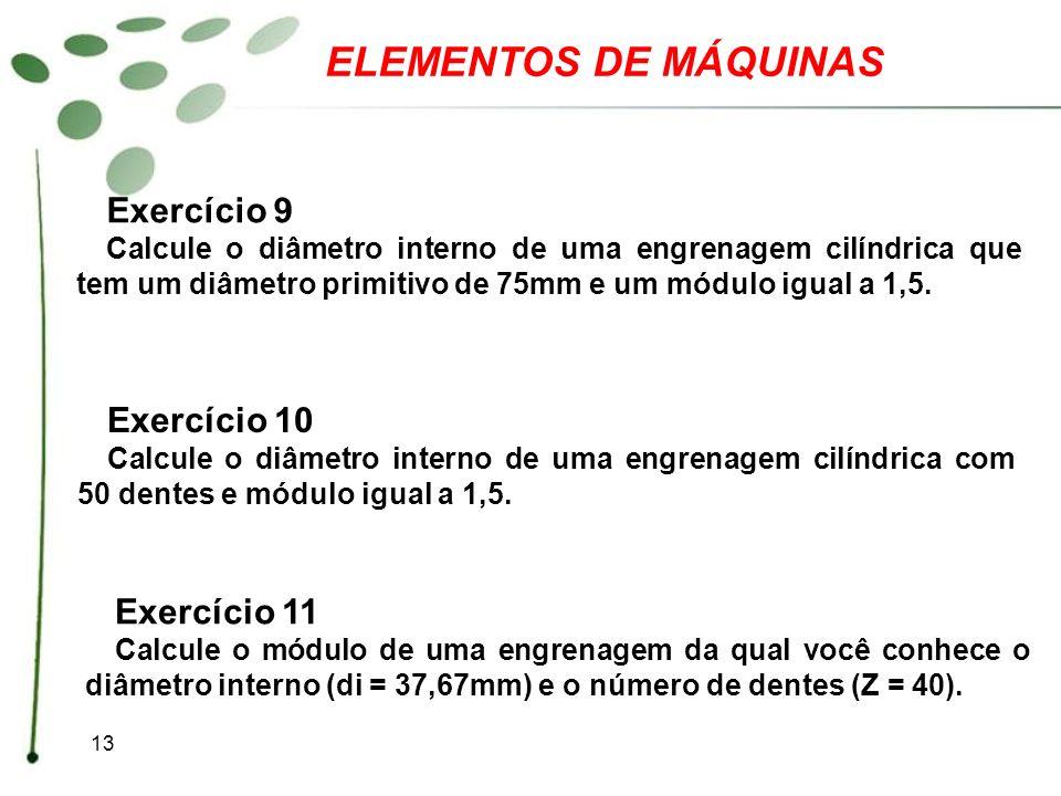 ELEMENTOS DE MÁQUINAS Exercício 9 Exercício 10 Exercício 11