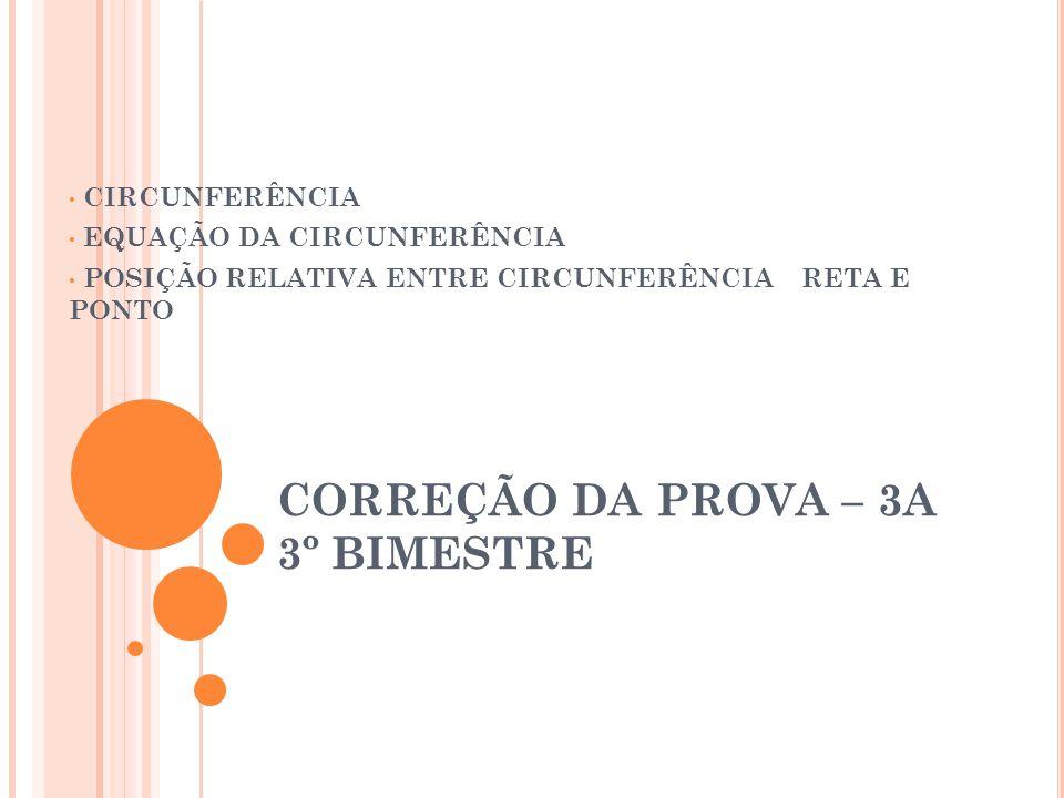 CORREÇÃO DA PROVA – 3A 3º BIMESTRE