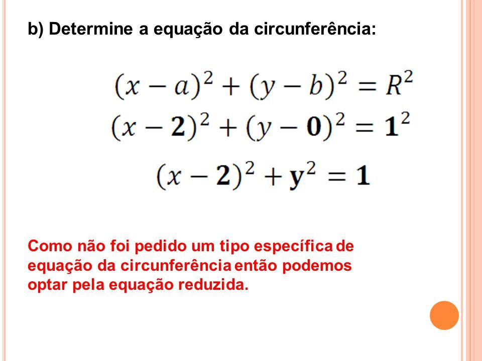 b) Determine a equação da circunferência: