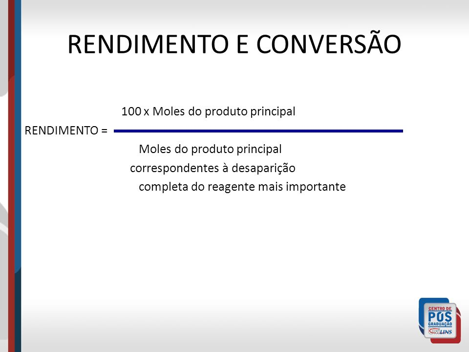 RENDIMENTO E CONVERSÃO