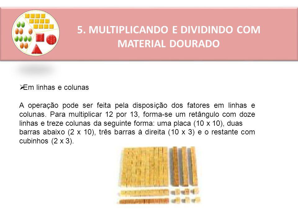 5. MULTIPLICANDO E DIVIDINDO COM MATERIAL DOURADO