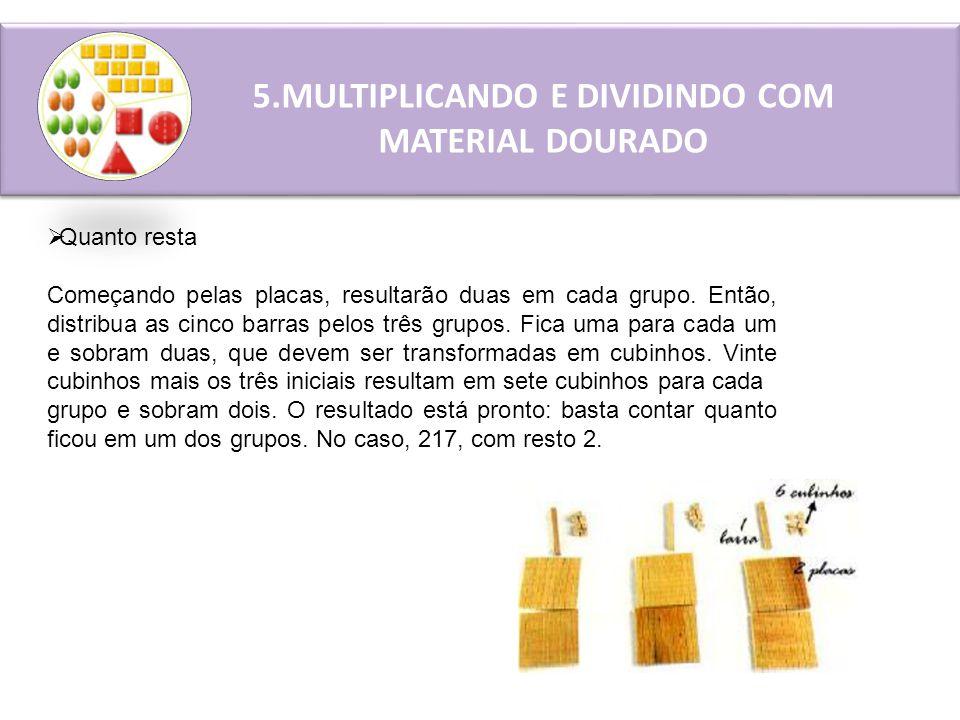 5.MULTIPLICANDO E DIVIDINDO COM MATERIAL DOURADO