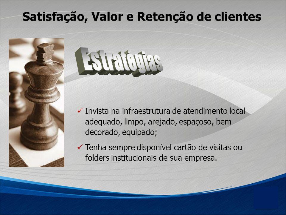 Estratégias Satisfação, Valor e Retenção de clientes