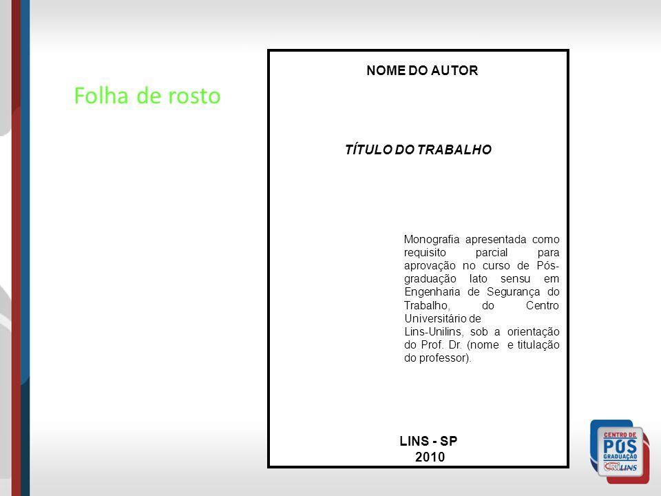 Folha de rosto NOME DO AUTOR TÍTULO DO TRABALHO LINS - SP 2010
