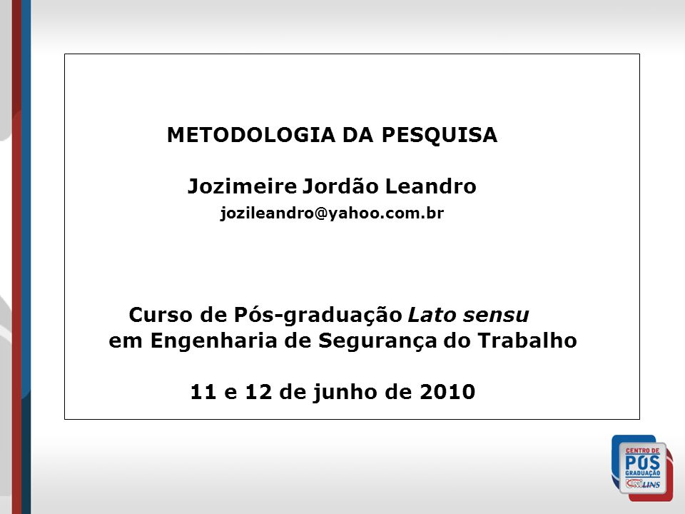 METODOLOGIA DA PESQUISA Jozimeire Jordão Leandro