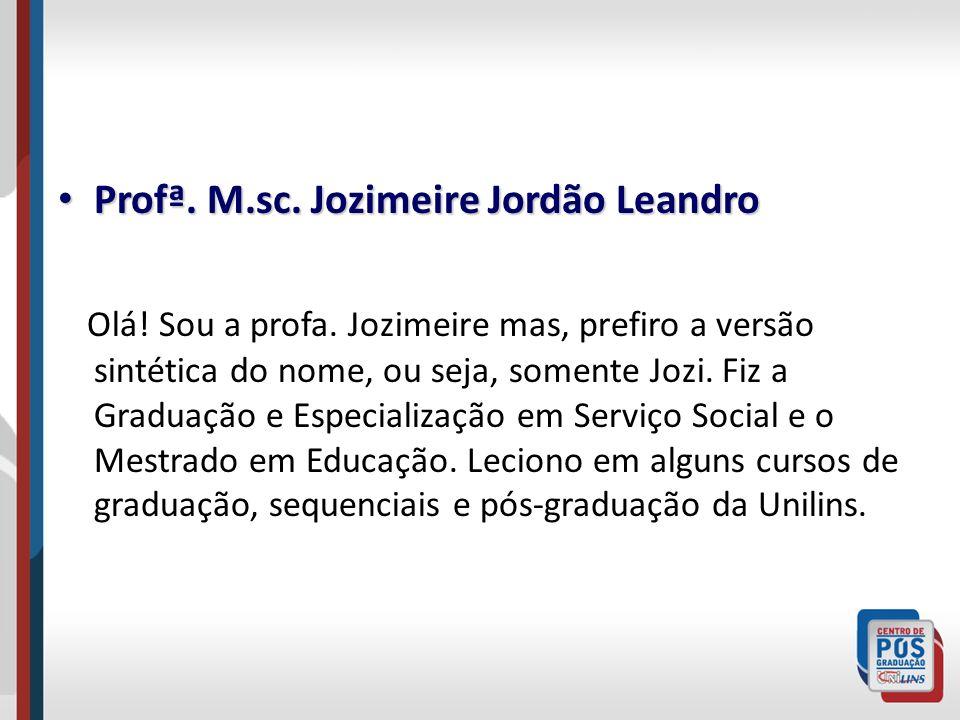 Profª. M.sc. Jozimeire Jordão Leandro