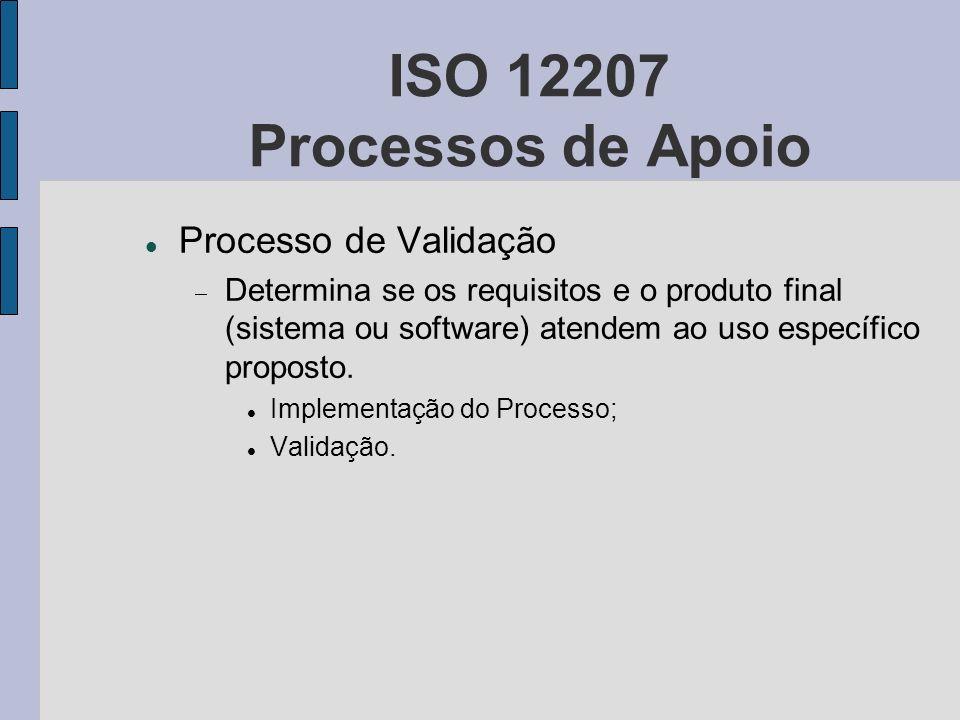 ISO 12207 Processos de Apoio Processo de Validação