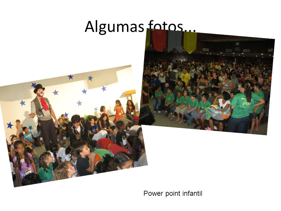 Algumas fotos... Power point infantil