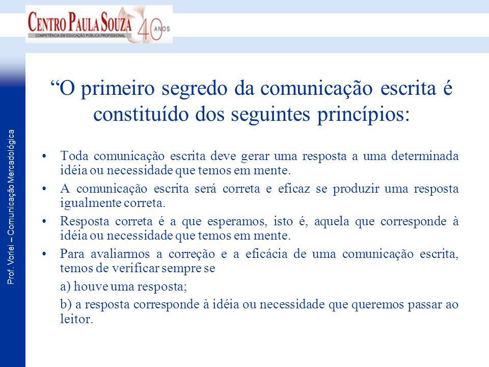 O primeiro segredo da comunicação escrita é constituído dos seguintes princípios: