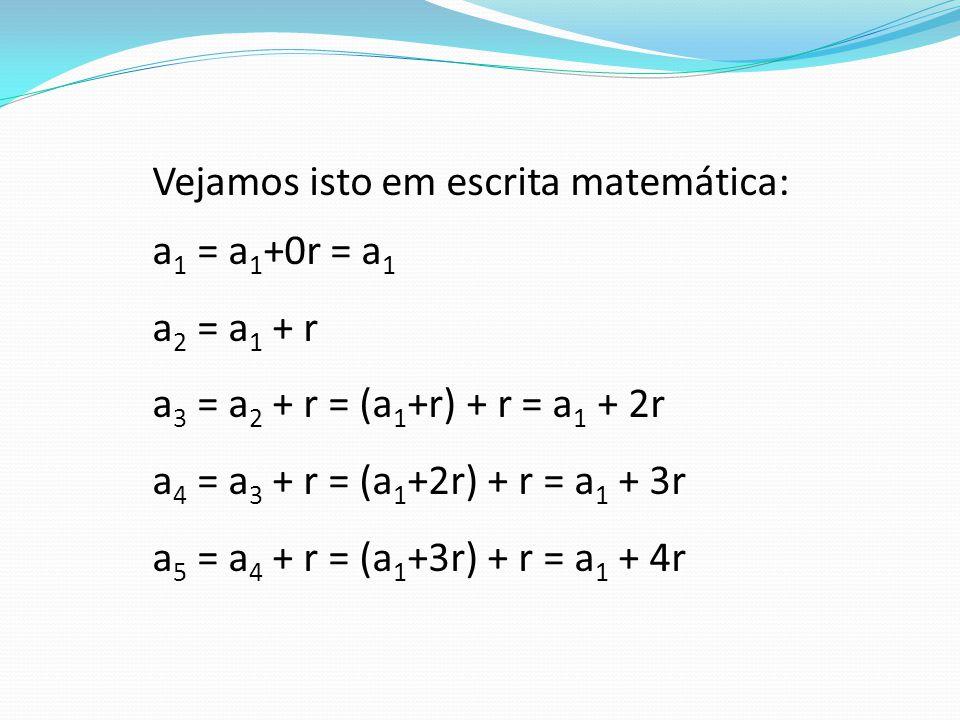 Vejamos isto em escrita matemática:
