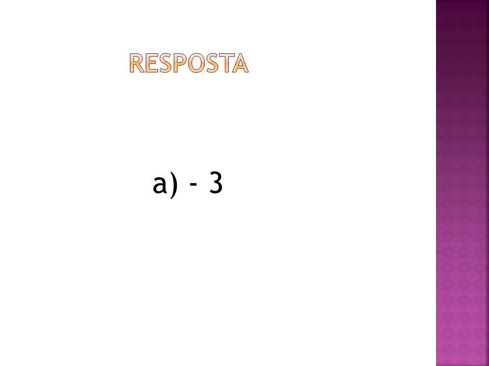 RESPOSTA a) - 3