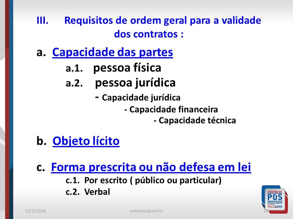 III. Requisitos de ordem geral para a validade dos contratos :