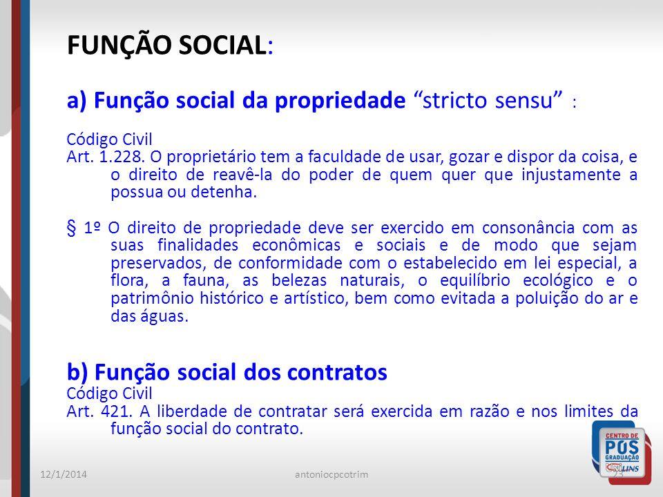 FUNÇÃO SOCIAL: a) Função social da propriedade stricto sensu :