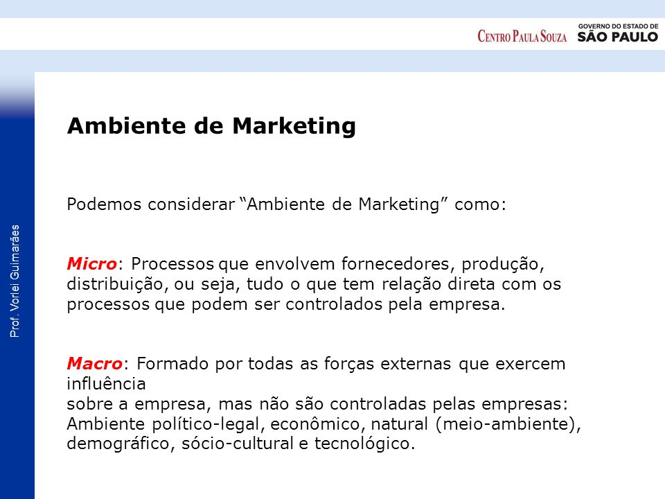 Ambiente de Marketing Podemos considerar Ambiente de Marketing como: