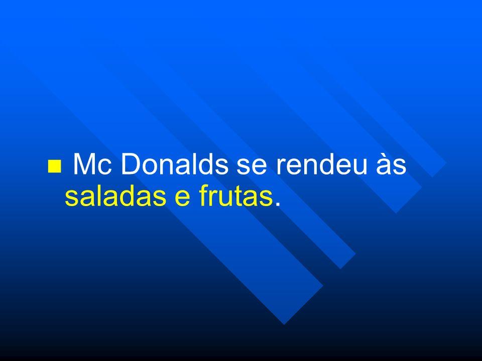 Mc Donalds se rendeu às saladas e frutas.