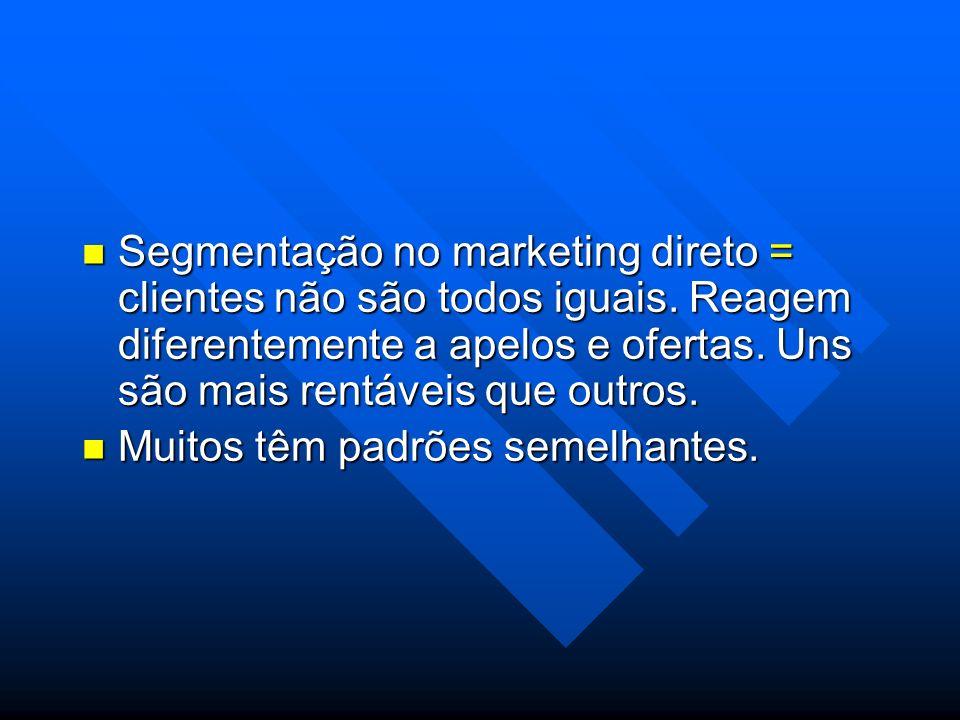 Segmentação no marketing direto = clientes não são todos iguais
