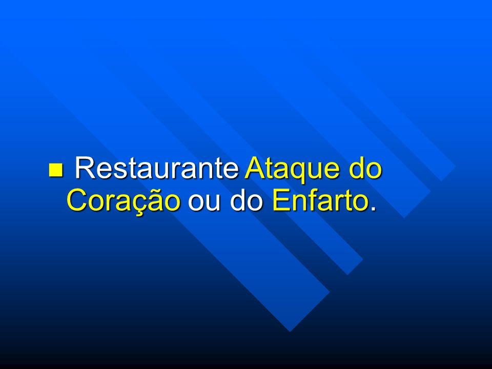 Restaurante Ataque do Coração ou do Enfarto.
