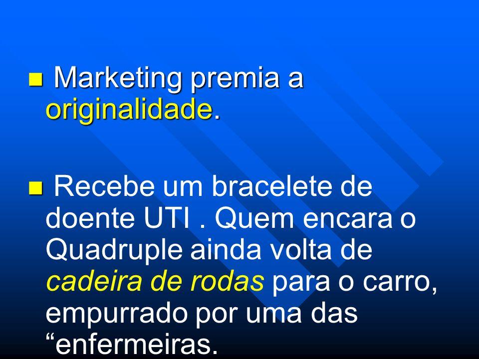 Marketing premia a originalidade.