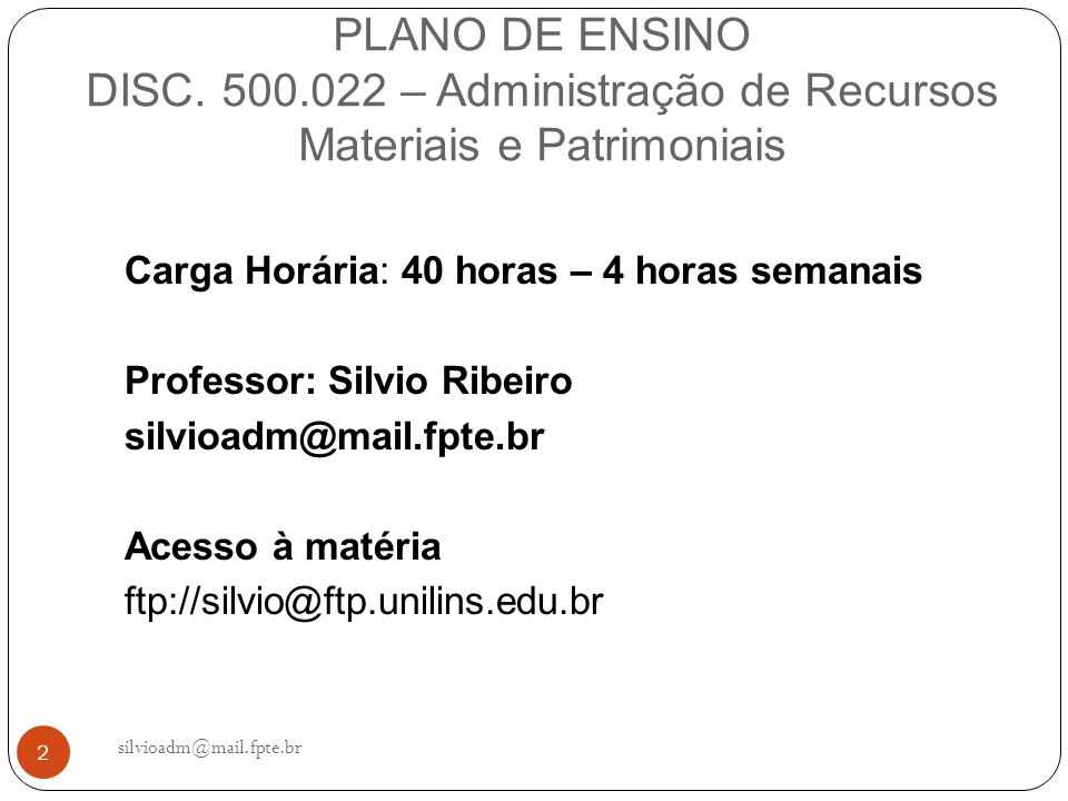 PLANO DE ENSINO DISC. 500.022 – Administração de Recursos Materiais e Patrimoniais