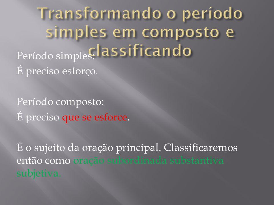 Transformando o período simples em composto e classificando