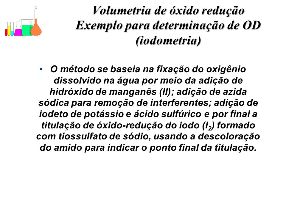 Volumetria de óxido redução Exemplo para determinação de OD (iodometria)