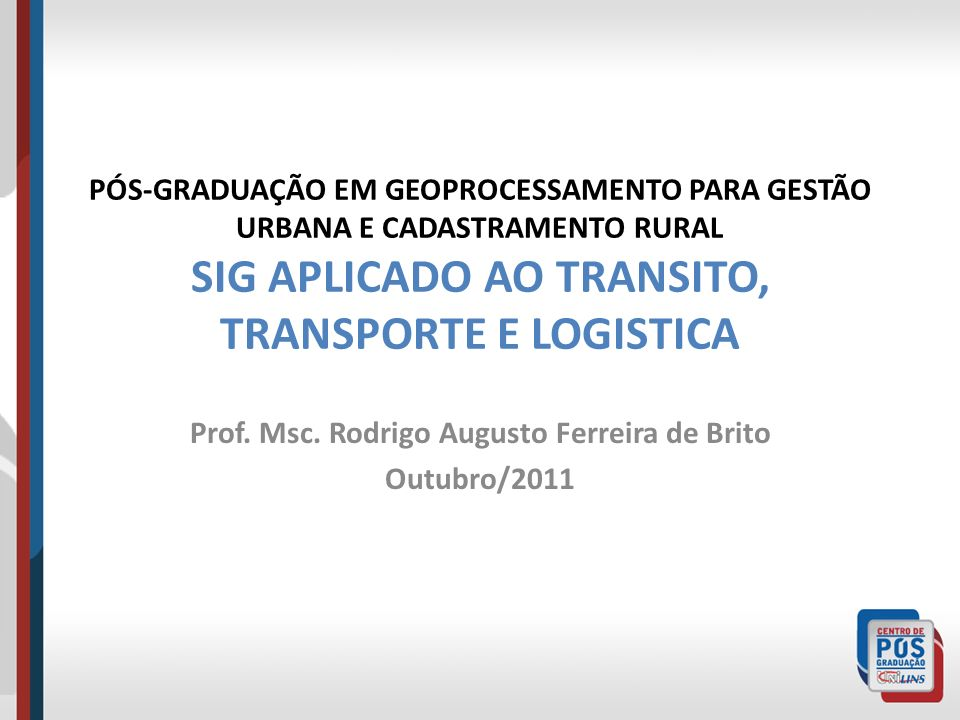 Prof. Msc. Rodrigo Augusto Ferreira de Brito Outubro/2011