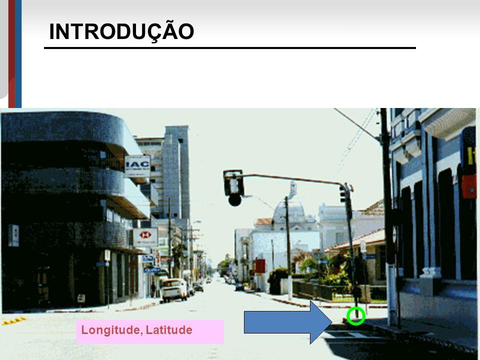 INTRODUÇÃO Longitude, Latitude