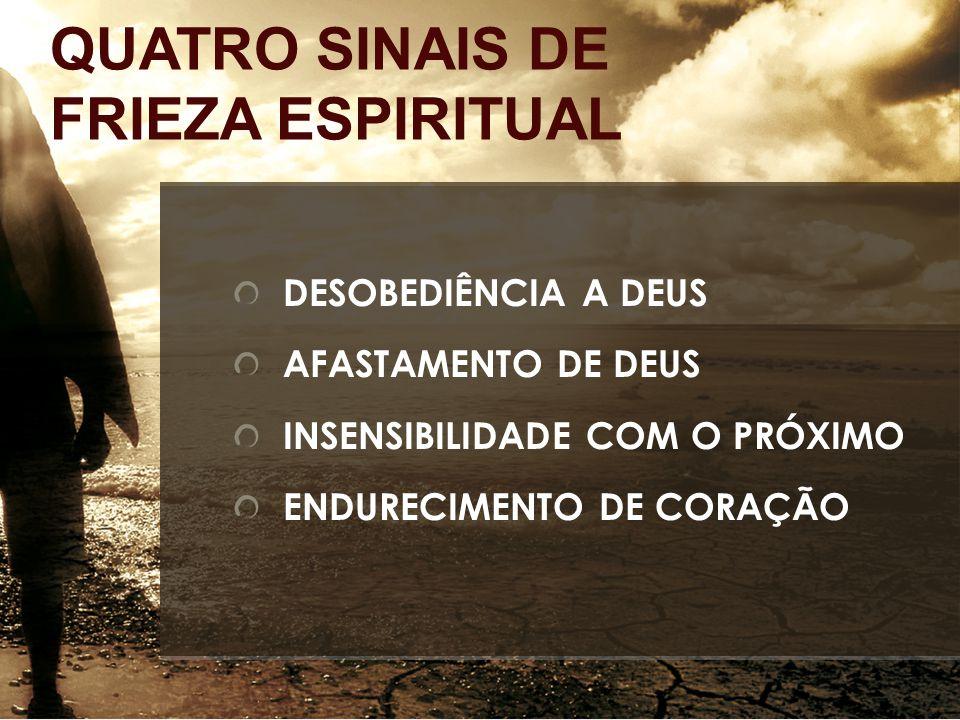 QUATRO SINAIS DE FRIEZA ESPIRITUAL