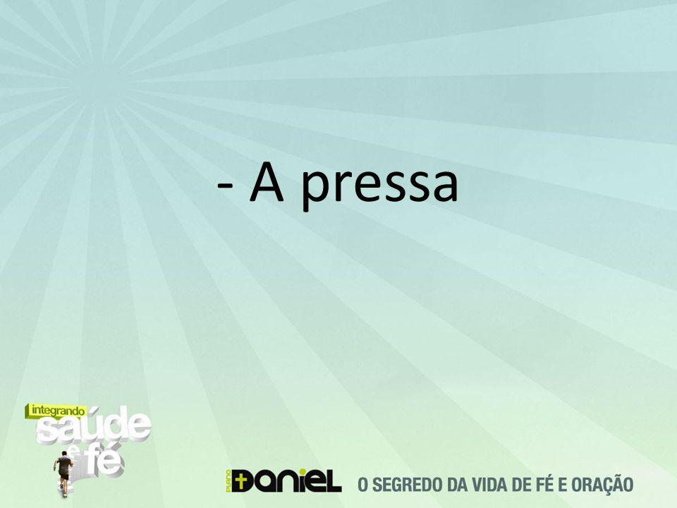 - A pressa
