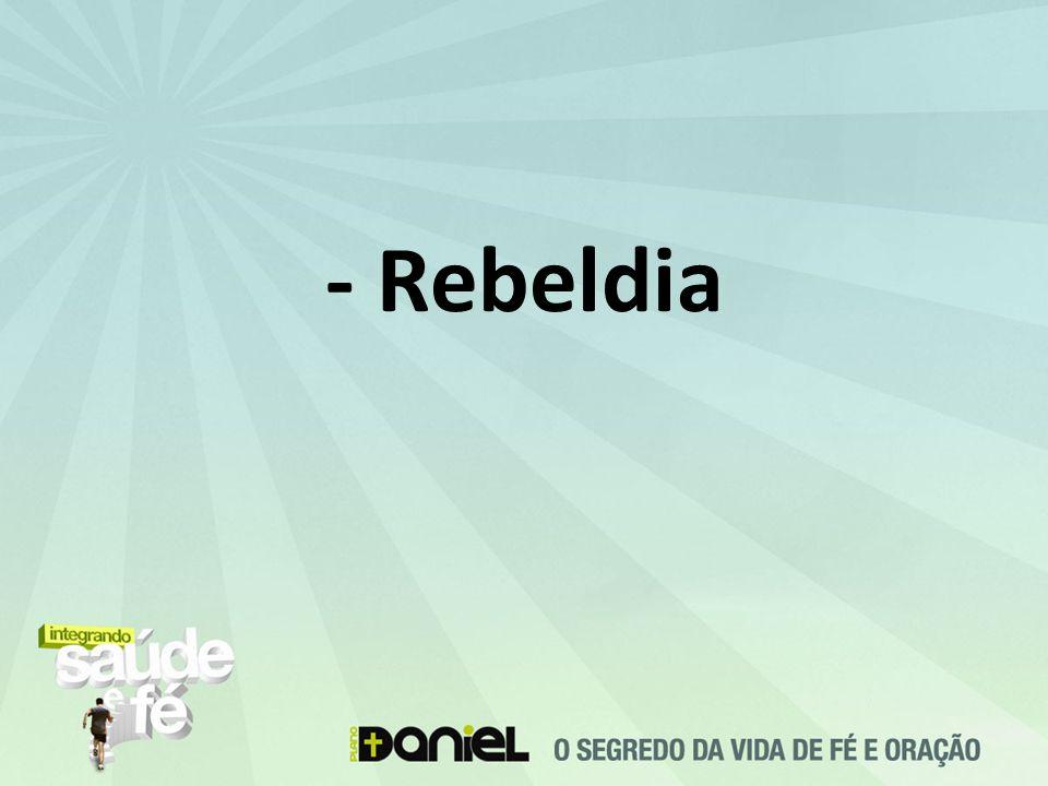 - Rebeldia