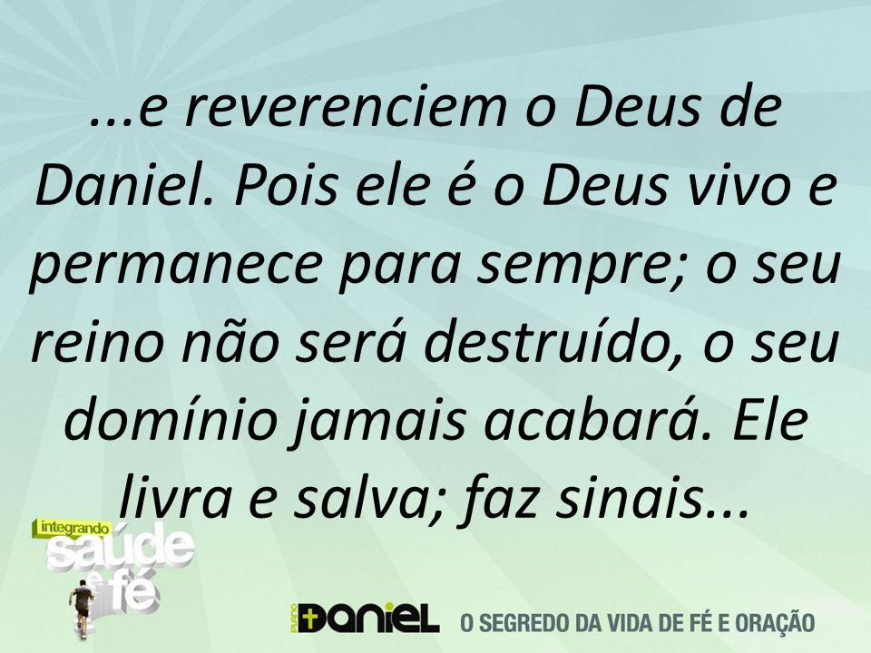 e reverenciem o Deus de Daniel
