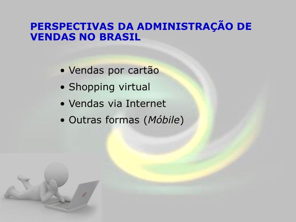 PERSPECTIVAS DA ADMINISTRAÇÃO DE VENDAS NO BRASIL