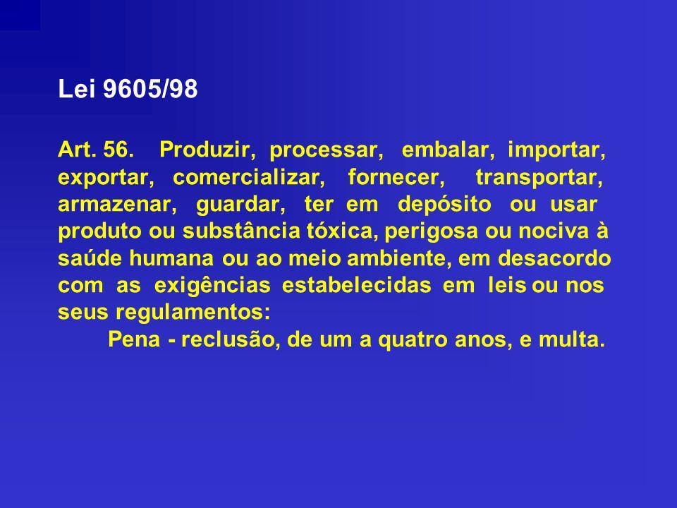 Lei 9605/98 Art. 56.