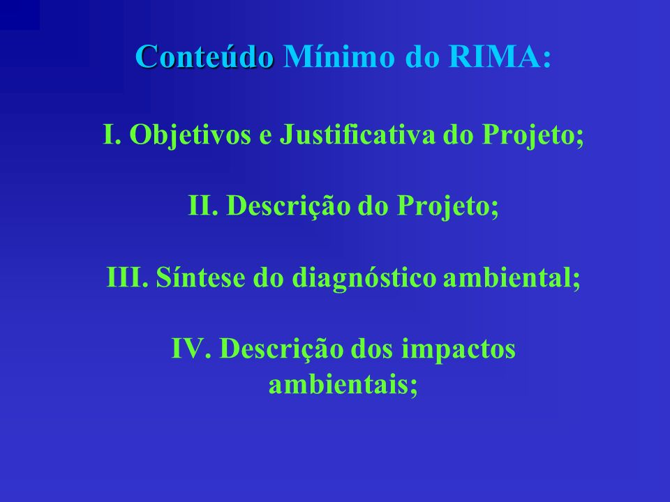 Conteúdo Mínimo do RIMA: I. Objetivos e Justificativa do Projeto; II