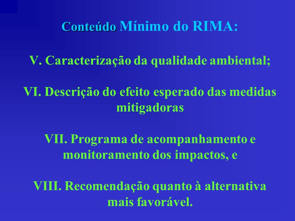 Conteúdo Mínimo do RIMA: V. Caracterização da qualidade ambiental; VI